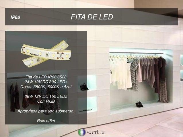 FITA DE LEDIP68 Fita de LED IP68 3528 24W 12V DC 300 LEDs Cores: 3500K, 6000K e Azul 36W 12V DC 150 LEDs Cor: RGB Apropria...