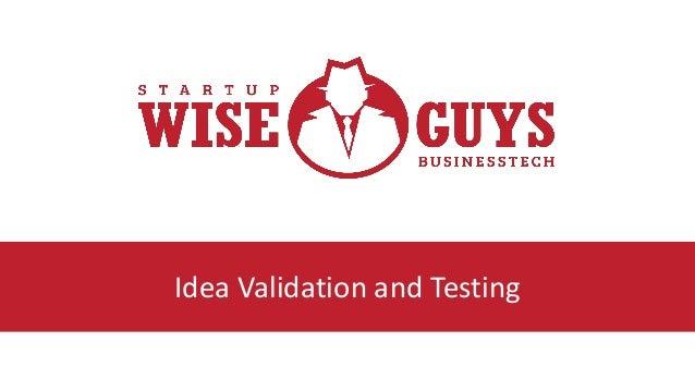Idea Validation and Testing