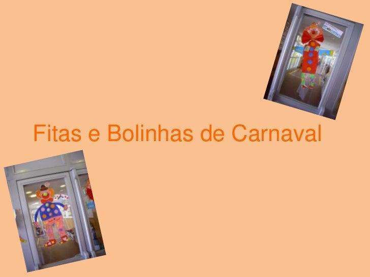 Fitas e Bolinhas de Carnaval<br />