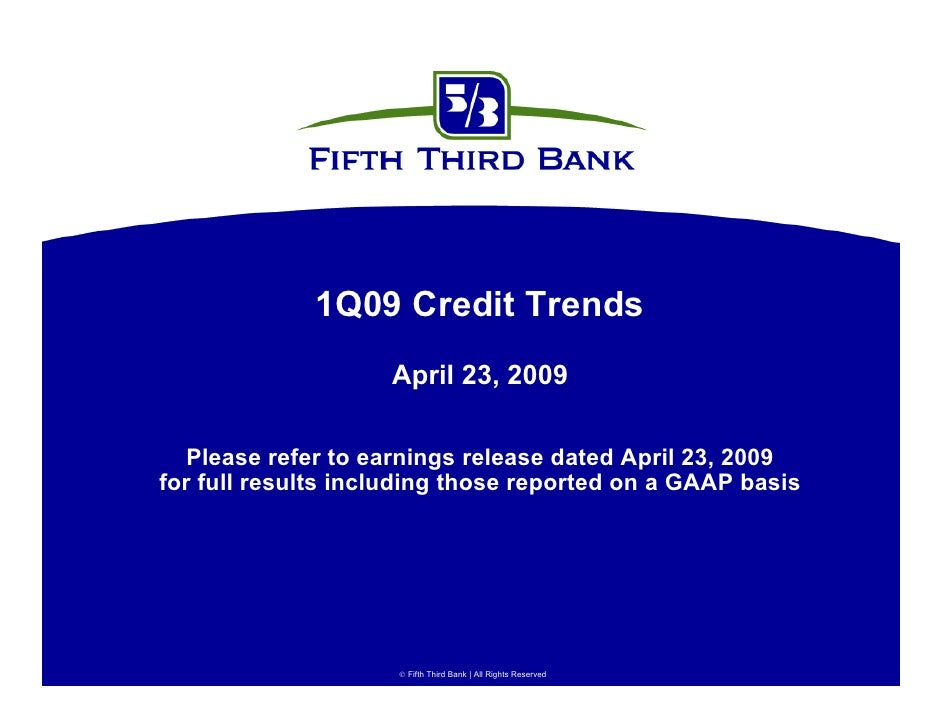 1Q09 Credit Trends                     April 23, 2009    Please refer to earnings release dated April 23, 2009 for full re...