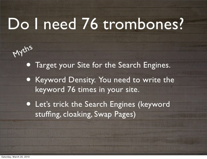 Do I need 76 trombones?            y ths           M                    • Target your Site for the Search Engines.        ...