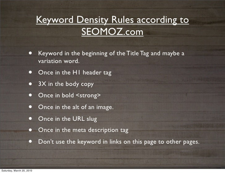 Keyword Density Rules according to                                    SEOMOZ.com                    •      Keyword in the ...