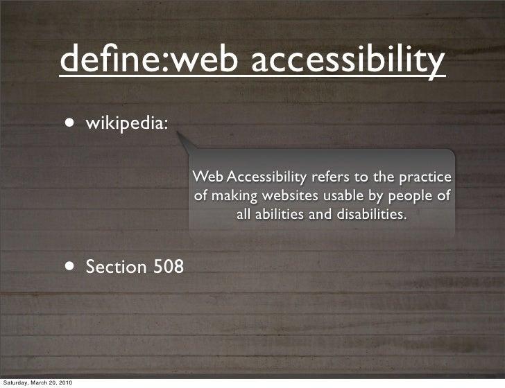 define:web accessibility                    • wikipedia:                                    Web Accessibility refers to the...