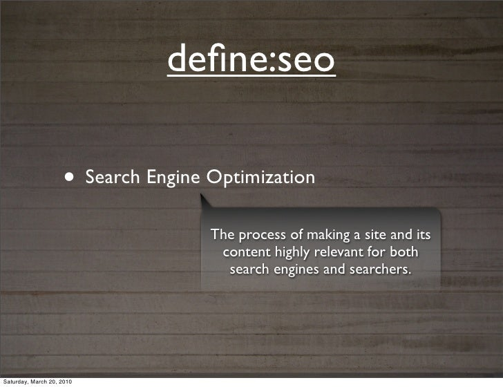 define:seo                    • Search Engine Optimization                                    The process of making a site ...