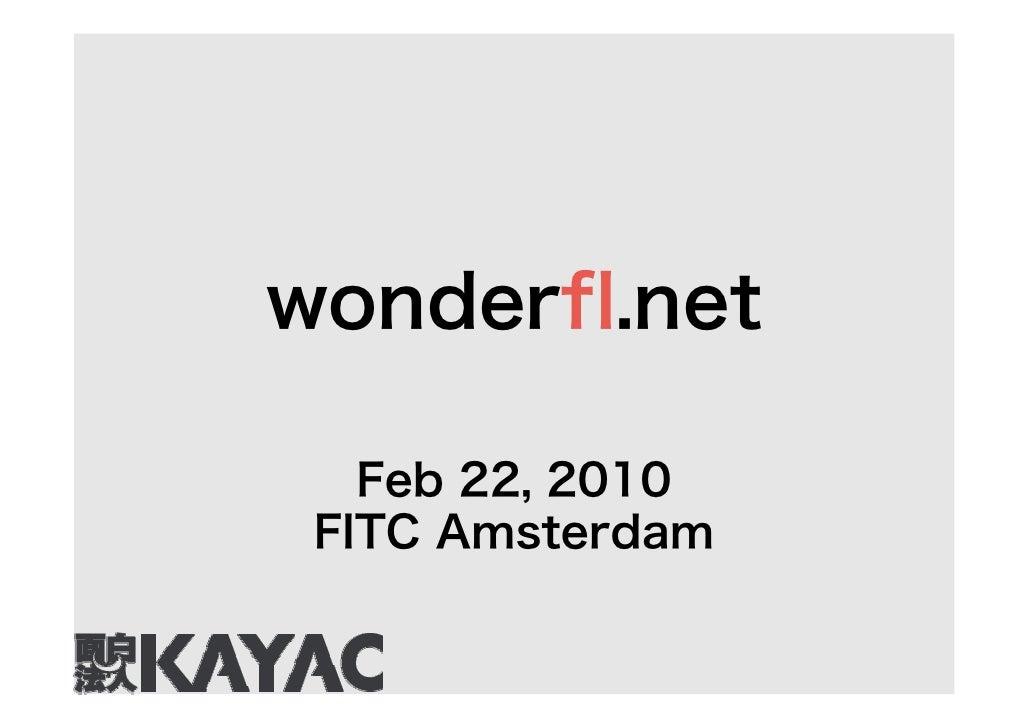 wonder fl .net Feb 22 , 2010 FITC Amsterdam
