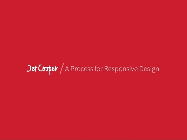 /A Process for Responsive Design