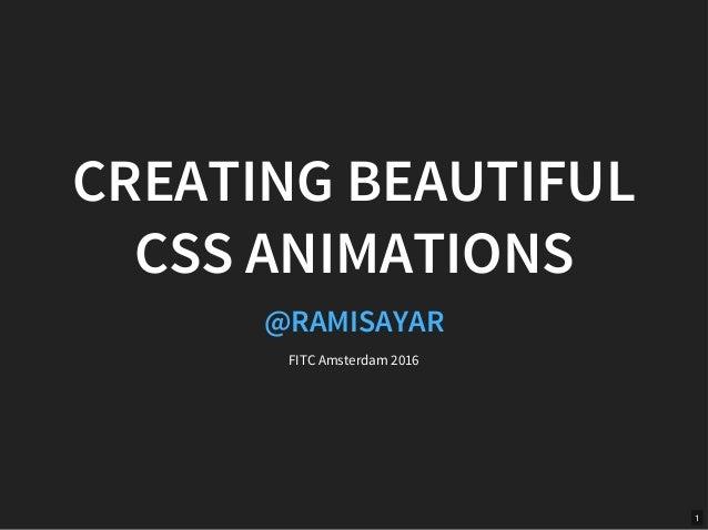 Creating Beautiful CSS3 Animations - FITC Amsterdam 2016