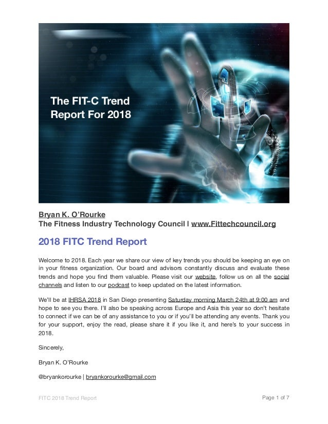 Bryan K. O'Rourke The Fitness Industry Technology Council | www.Fittechcouncil.org 2018 FITC Trend Report Welcome to 2018....