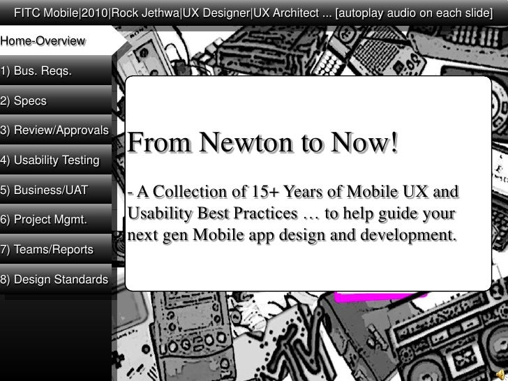 FITC Mobile|2010|Rock Jethwa|UXDesigner|UX Architect ... [autoplay audio on each slide]<br />Home-Overview<br />1) Bus. Re...