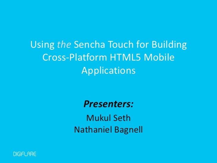 Using the Sencha Touch for Building  Cross-Platform HTML5 Mobile           Applications           Presenters:           Mu...