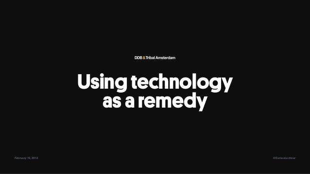 Using technology asaremedy February 19, 2018 @EsmeeLechner
