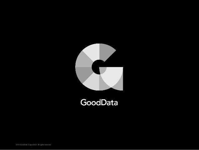 2013 GoodData Corporation. All rights reserved.