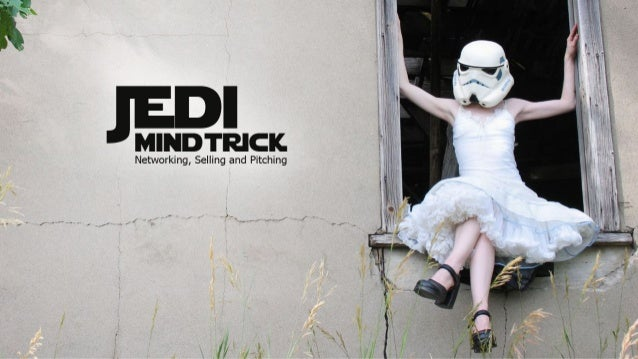 JEDI MINDTRICK  Networking,  Selling and Pitching