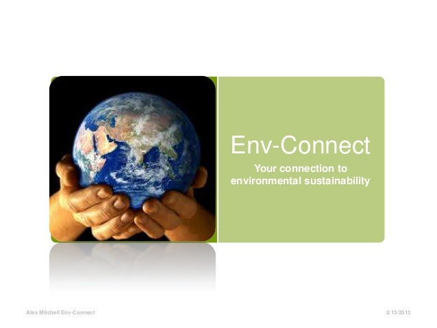 Env-Connect                                 Your connection to                            environmental sustainabilityAlex...
