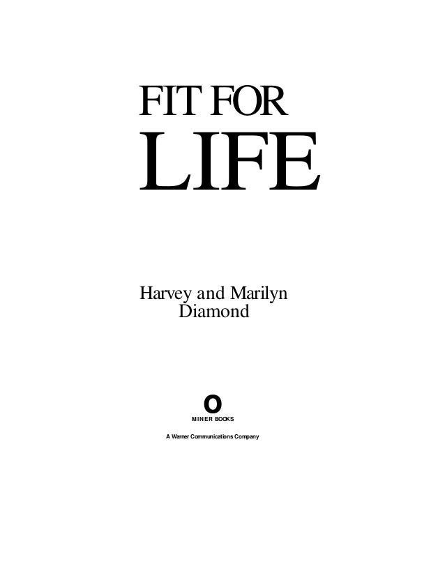 FIT FOR LIFE Harvey and Marilyn Diamond oMINER BOOKS A Warner Communications Company