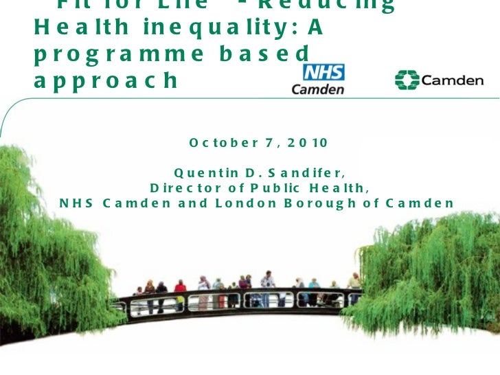 ' Fit for Life'- Reducing Health inequality: A programme based approach October 7, 2010 Quentin D. Sandifer, Director of P...