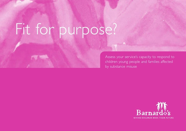 Fit for purpose?               Assess your service's capacity to respond to               children young people and famili...