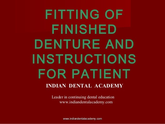 complete denture instructions to patients/ orthodontic practice