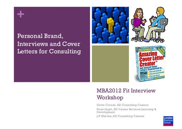 + MBA2012 Fit Interview Workshop Gavin Crouch, AD Consulting Careers Stuart Jagot, AD Career Services Learning & Developme...