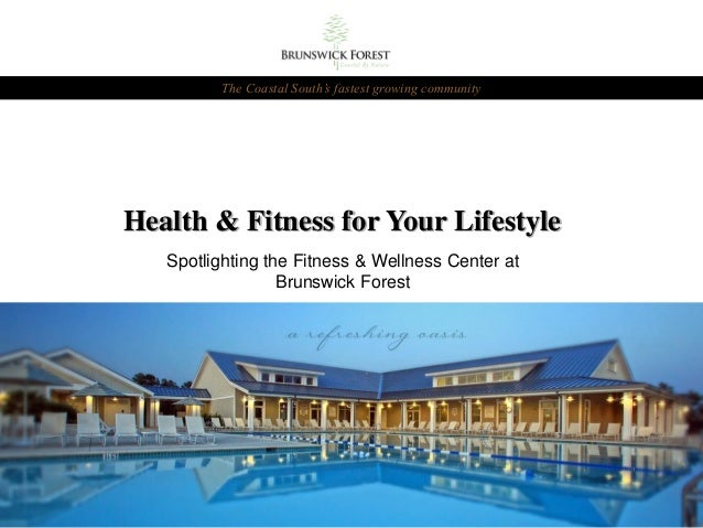Health & Fitness for Your Lifestyle Spotlighting the Fitness & Wellness Center at Brunswick Forest The Coastal South's fas...