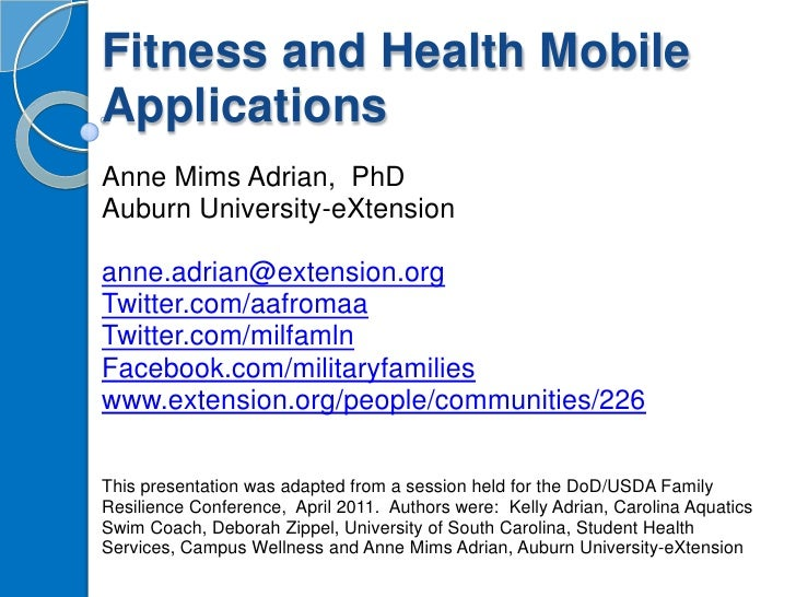 Fitness and Health Mobile Applications<br />Anne Mims Adrian,  PhD<br />Auburn University-eXtension <br />anne.adrian@exte...