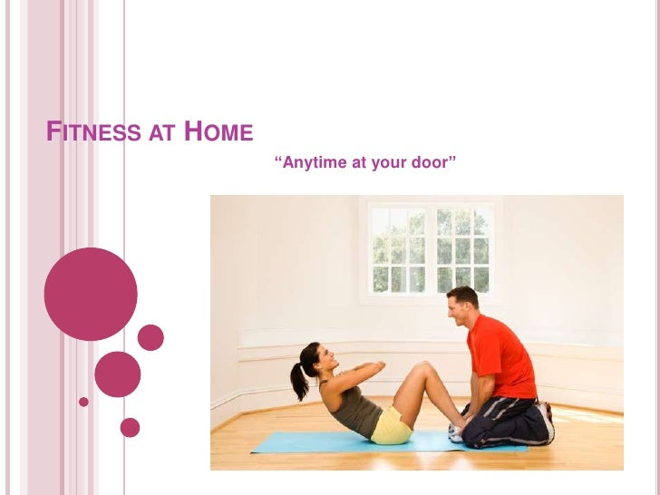 "FITNESS AT HOME ""Anytime at your door"""