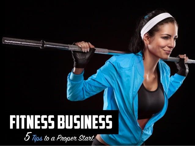 FitnessBusiness 5Tips to a Proper Start