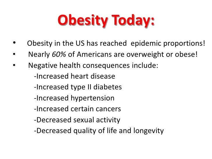 Obesity Today:<br />Obesity in the US has reached  epidemic proportions!<br />    Nearly 60% of Americans are overweight o...