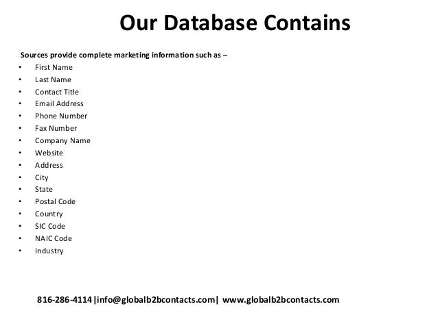 Our Database Contains Sources provide complete marketing information such as – • First Name • Last Name • Contact Title • ...
