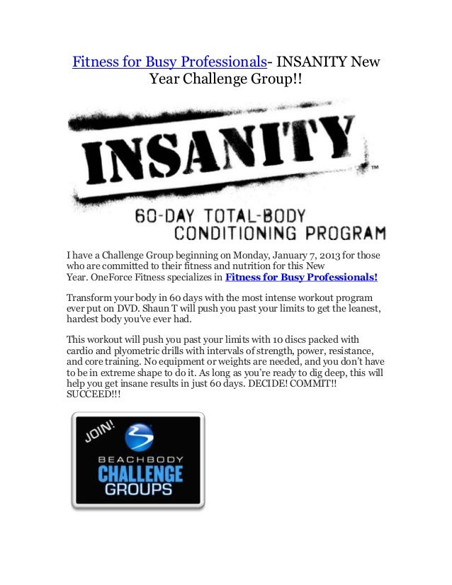 Fitness for Busy Professionals- INSANITY New             Year Challenge Group!!I have a Challenge Group beginning on Monda...
