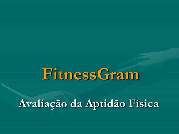 FitnessGramAvaliação da Aptidão Física