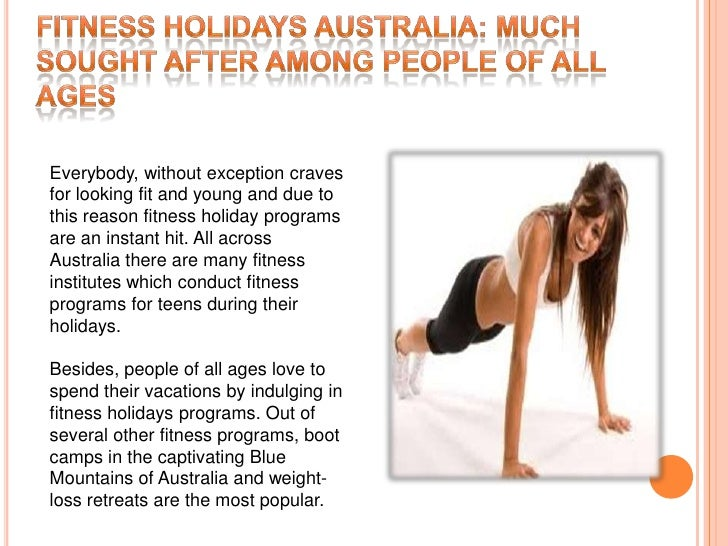 Everybody, without exception cravesfor looking fit and young and due tothis reason fitness holiday programsare an instant ...