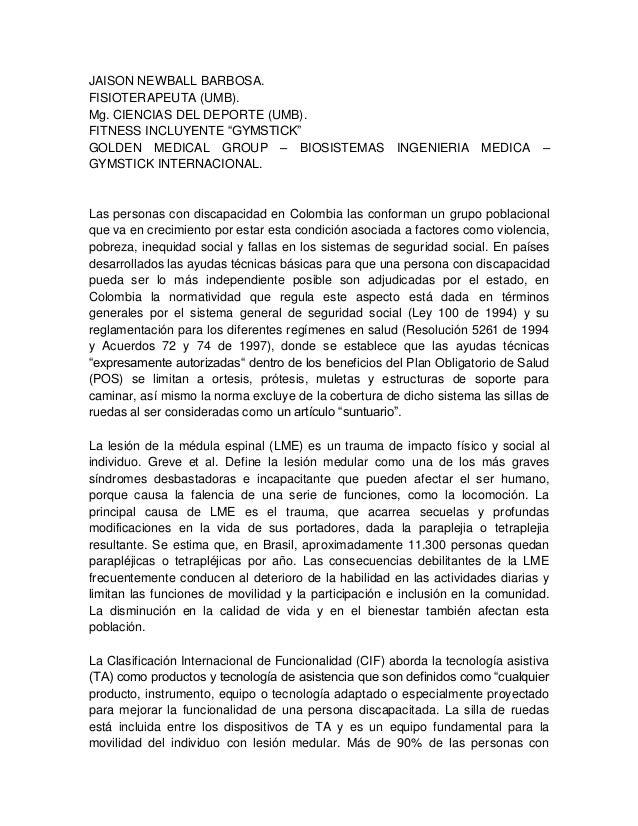 "JAISON NEWBALL BARBOSA. FISIOTERAPEUTA (UMB). Mg. CIENCIAS DEL DEPORTE (UMB). FITNESS INCLUYENTE ""GYMSTICK"" GOLDEN MEDICAL..."
