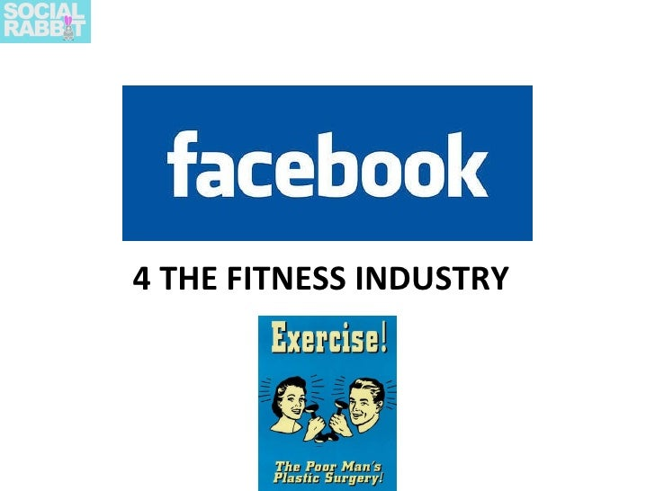 4 THE FITNESS INDUSTRY