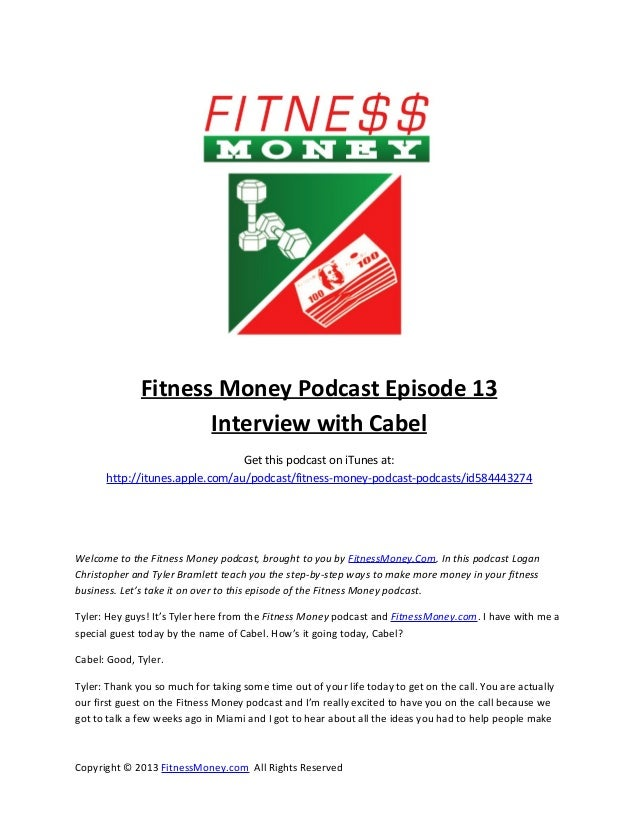 Fitness Money Podcast Episode 13                     Interview with Cabel                                Get this podcast ...