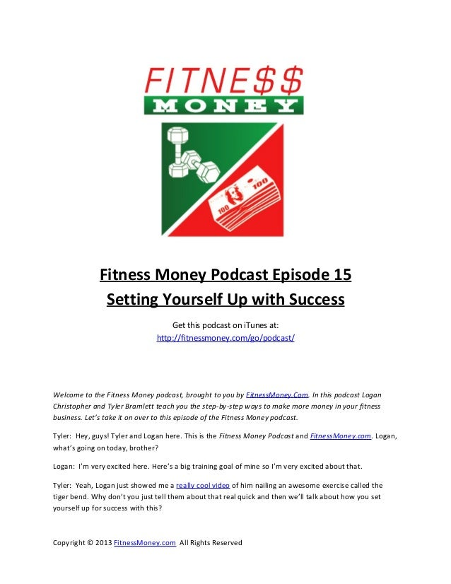 Fitness Money Podcast Episode 15               Setting Yourself Up with Success                                    Get thi...