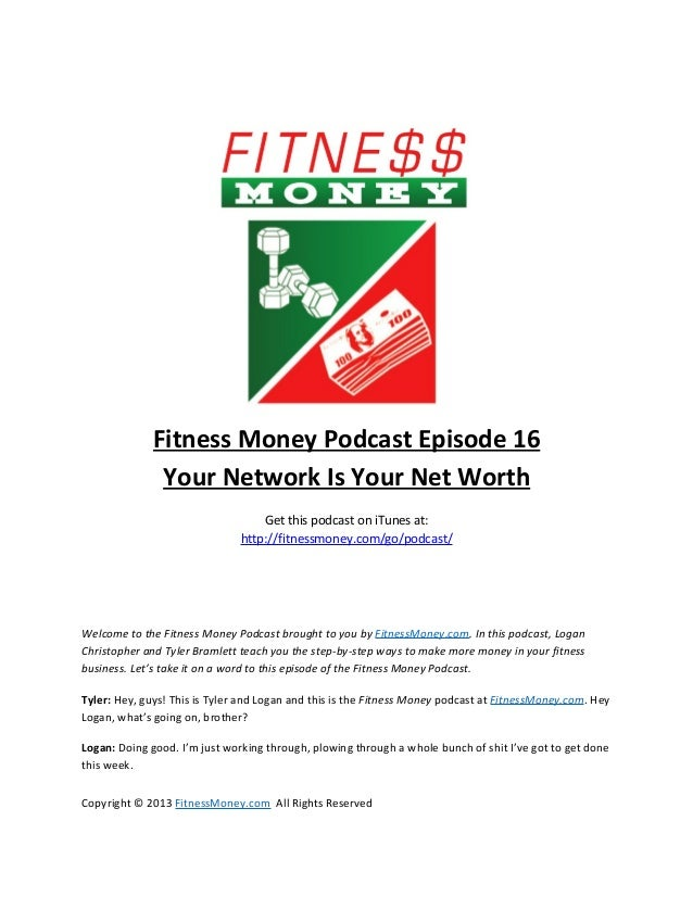 Fitness Money Podcast Episode 16               Your Network Is Your Net Worth                                   Get this p...