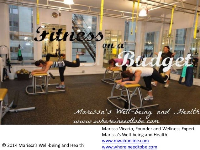 © 2014 Marissa's Well-being and Health Marissa Vicario, Founder and Wellness Expert Marissa's Well-being and Health www.mw...