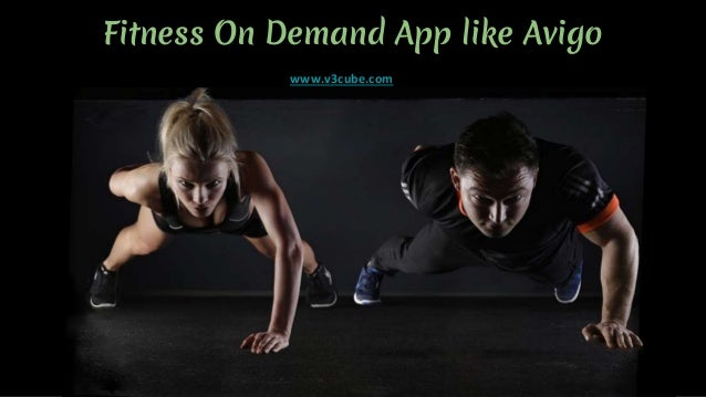 Fitness On Demand App like Avigo www.v3cube.com