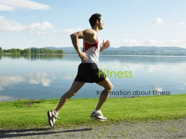 Fitness Information about fitness