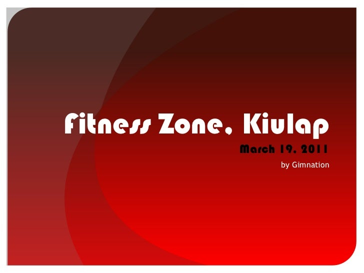 Fitness Zone, KiulapMarch 19, 2011<br />by Gimnation<br />