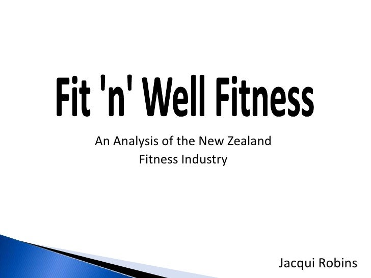An Analysis of the New Zealand        Fitness Industry                                      Jacqui Robins