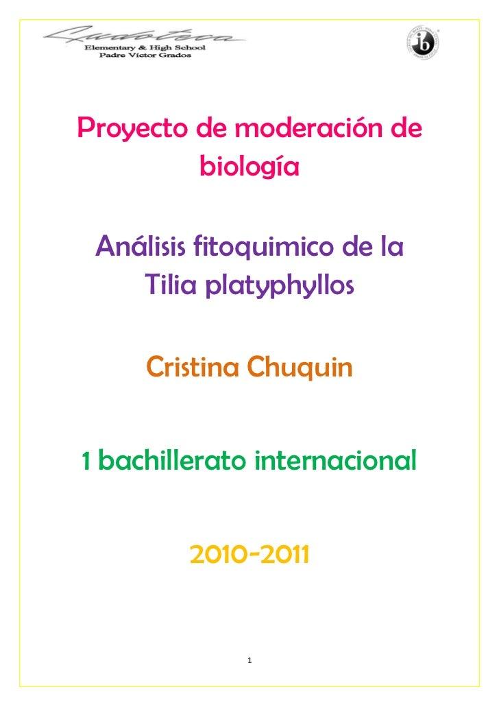 Proyecto de moderación de         biología Análisis fitoquimico de la    Tilia platyphyllos     Cristina Chuquin1 bachille...