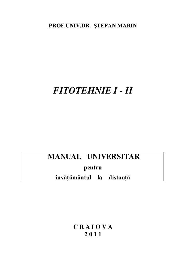 PROF.UNIV.DR. ŞTEFAN MARIN FITOTEHNIE I - IIMANUAL UNIVERSITAR          pentru învăţământul   la   distanţă       CRAIOVA ...