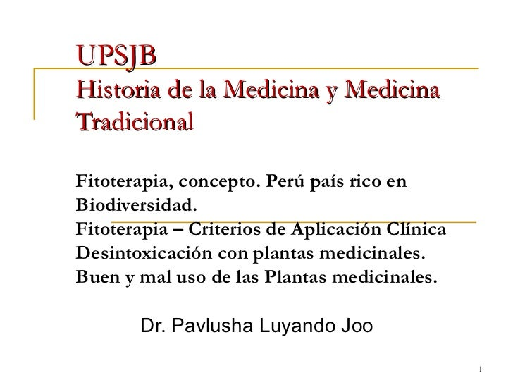 UPSJB Historia de la Medicina y Medicina Tradicional Fitoterapia, concepto. Perú país rico en Biodiversidad.  Fitoterapia ...