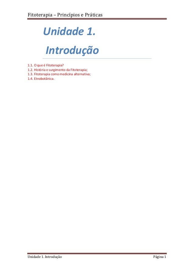 Fitoterapia – Princípios e Práticas Unidade 1. Introdução Página 1 Unidade 1. Introdução 1.1. O que é Fitoterapia? 1.2. Hi...