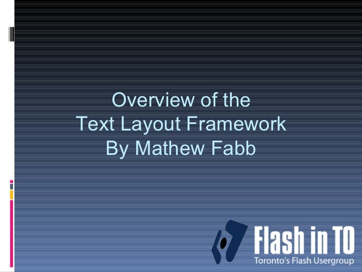 Overview of the Text Layout Framework By Mathew Fabb