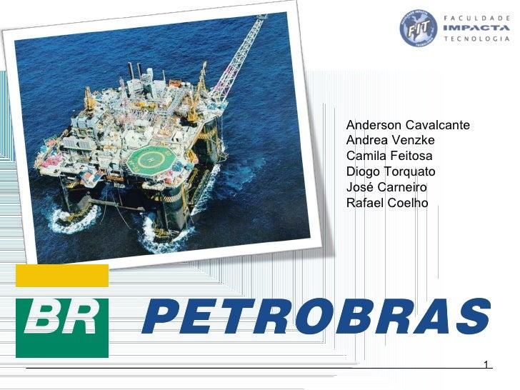 Anderson Cavalcante Andrea Venzke Camila Feitosa Diogo Torquato José Carneiro Rafael Coelho