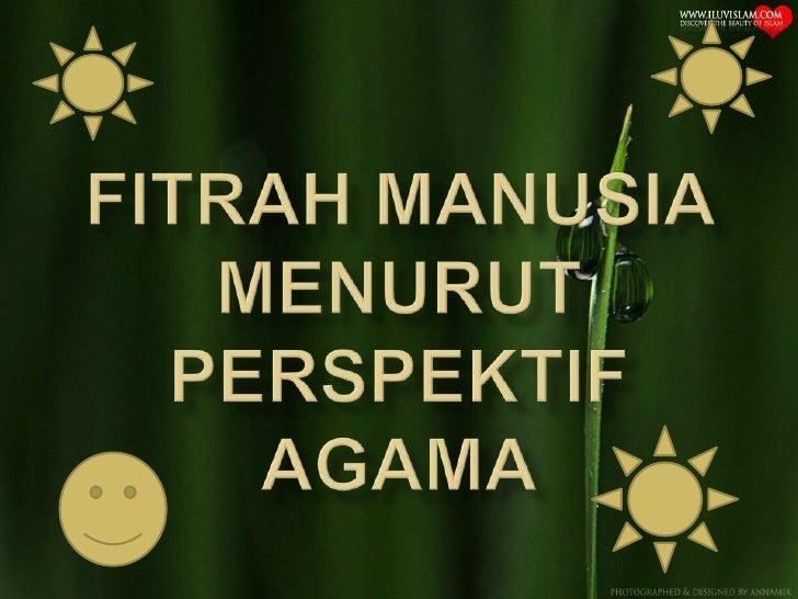 FITRAH MANUSIA MENURUT PERSPEKTIF AGAMA<br />