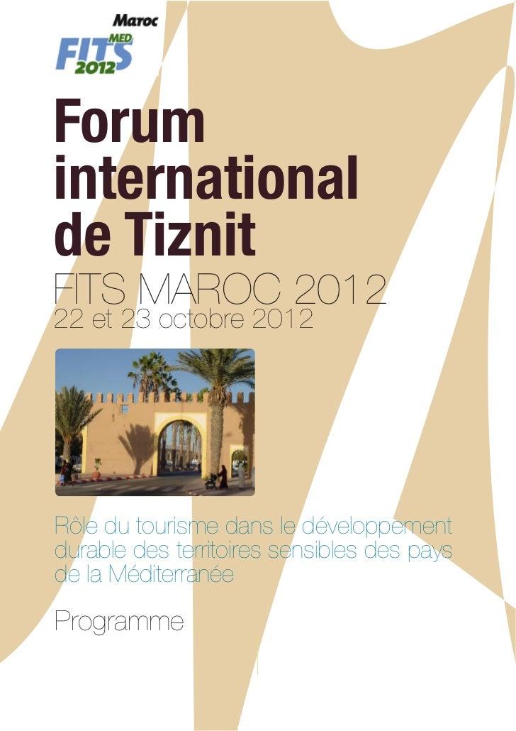 Foruminternationalde TiznitFITS MAROC 201222 et 23 octobre 2012Rôle du tourisme dans le développementdurable des territoir...